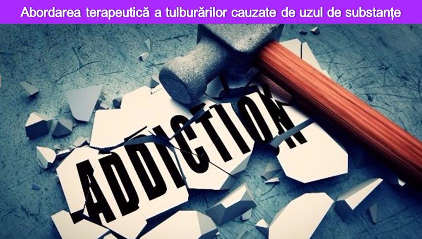 Curs de bază în adicții - Abordarea terapeutică a tulburărilor cauzate de uzul de substanțe