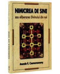 Nimicirea de sine sau eliberarea Divinului din noi - Ananda K. Coomaraswamy